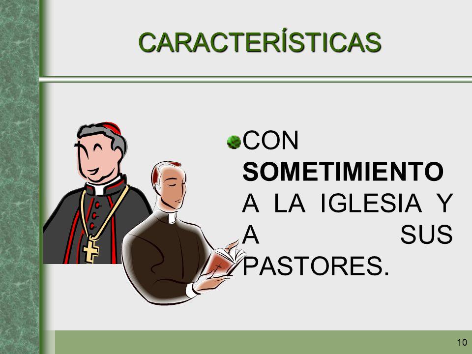 10 CARACTERÍSTICAS CON SOMETIMIENTO A LA IGLESIA Y A SUS PASTORES.