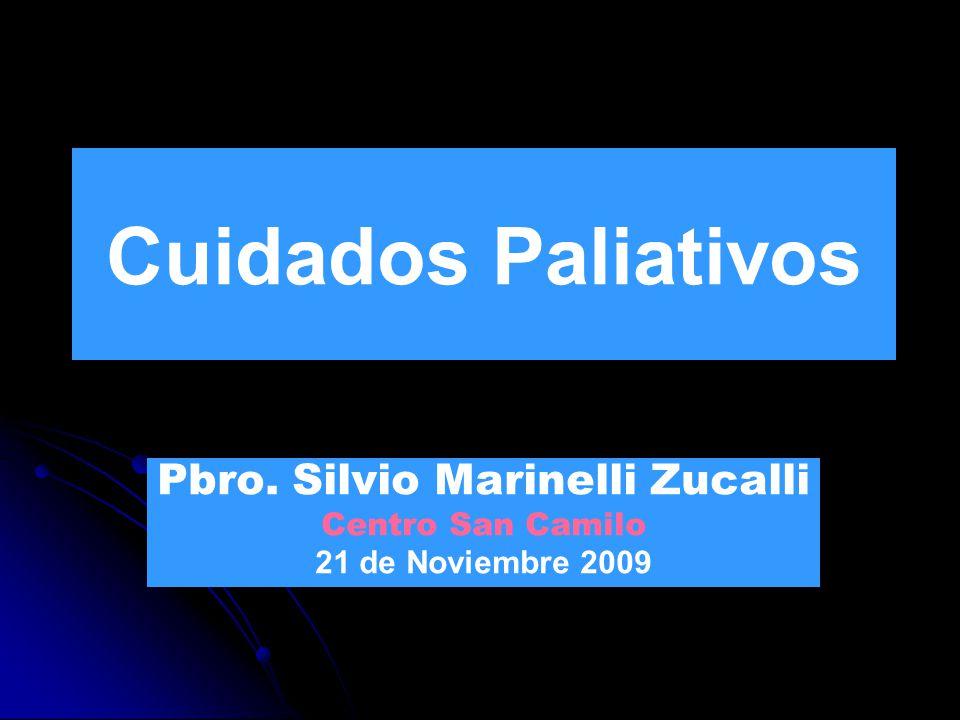 Cuidados Paliativos Pbro. Silvio Marinelli Zucalli Centro San Camilo 21 de Noviembre 2009