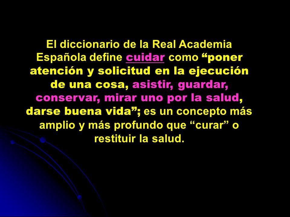 El diccionario de la Real Academia Española define cuidar como poner atención y solicitud en la ejecución de una cosa, asistir, guardar, conservar, mi