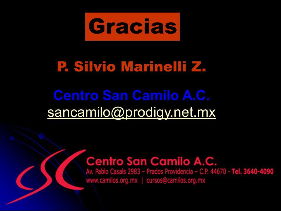 Gracias P. Silvio Marinelli Z. Centro San Camilo A.C. sancamilo@prodigy.net.mx