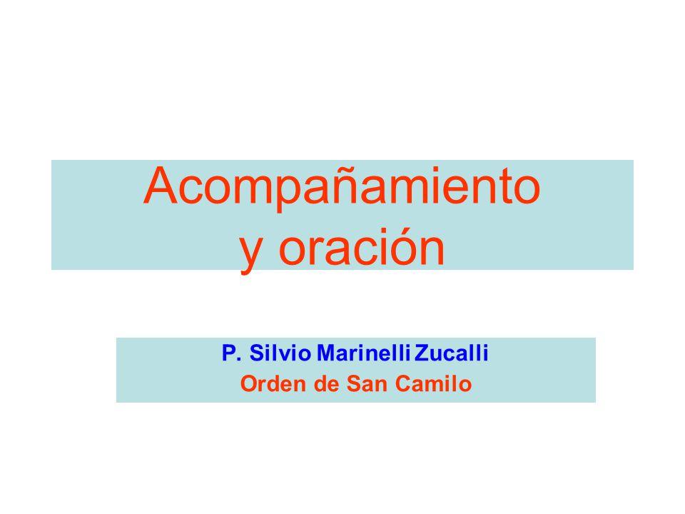 Acompañamiento y oración P. Silvio Marinelli Zucalli Orden de San Camilo