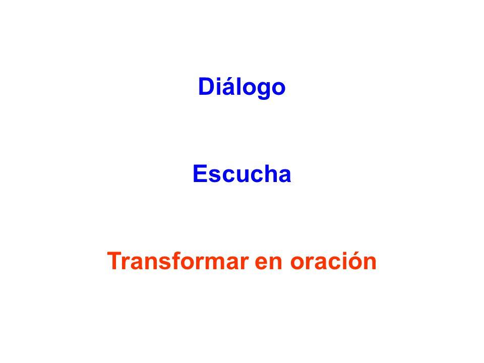 Diálogo Escucha Transformar en oración