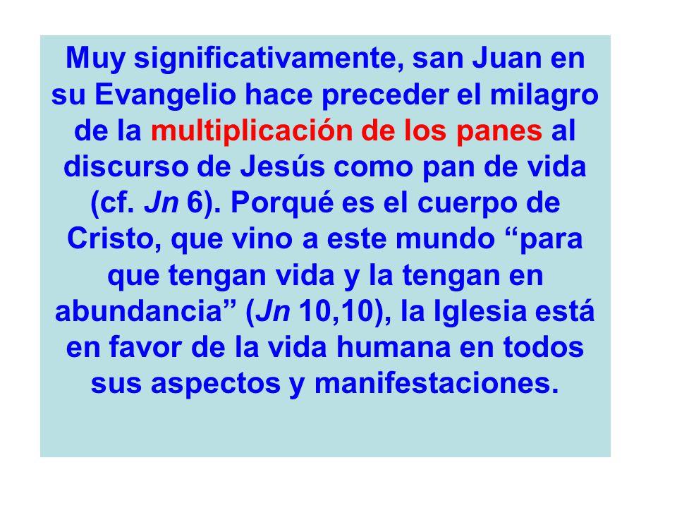 Muy significativamente, san Juan en su Evangelio hace preceder el milagro de la multiplicación de los panes al discurso de Jesús como pan de vida (cf.