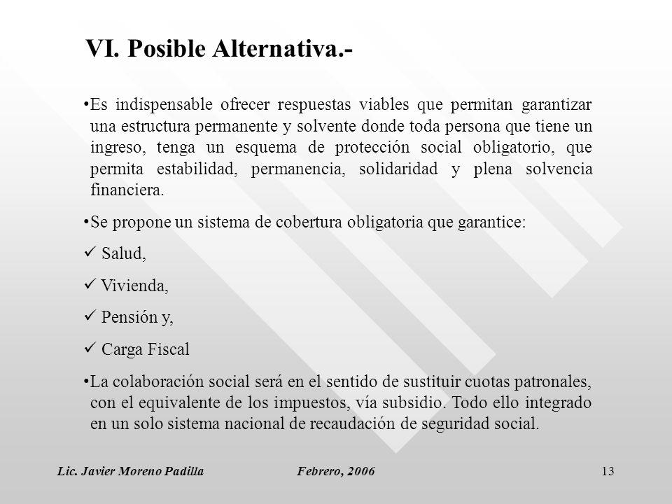 Lic. Javier Moreno PadillaFebrero, 200613 Es indispensable ofrecer respuestas viables que permitan garantizar una estructura permanente y solvente don