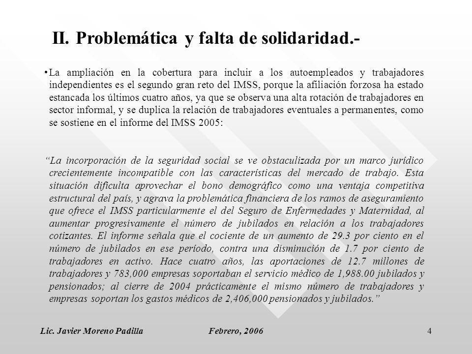 Lic. Javier Moreno PadillaFebrero, 20064 La ampliación en la cobertura para incluir a los autoempleados y trabajadores independientes es el segundo gr