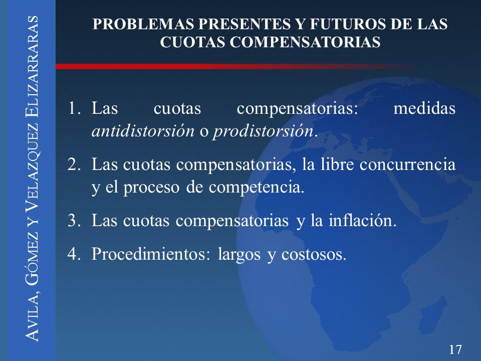 17 PROBLEMAS PRESENTES Y FUTUROS DE LAS CUOTAS COMPENSATORIAS 1.Las cuotas compensatorias: medidas antidistorsión o prodistorsión. 2.Las cuotas compen