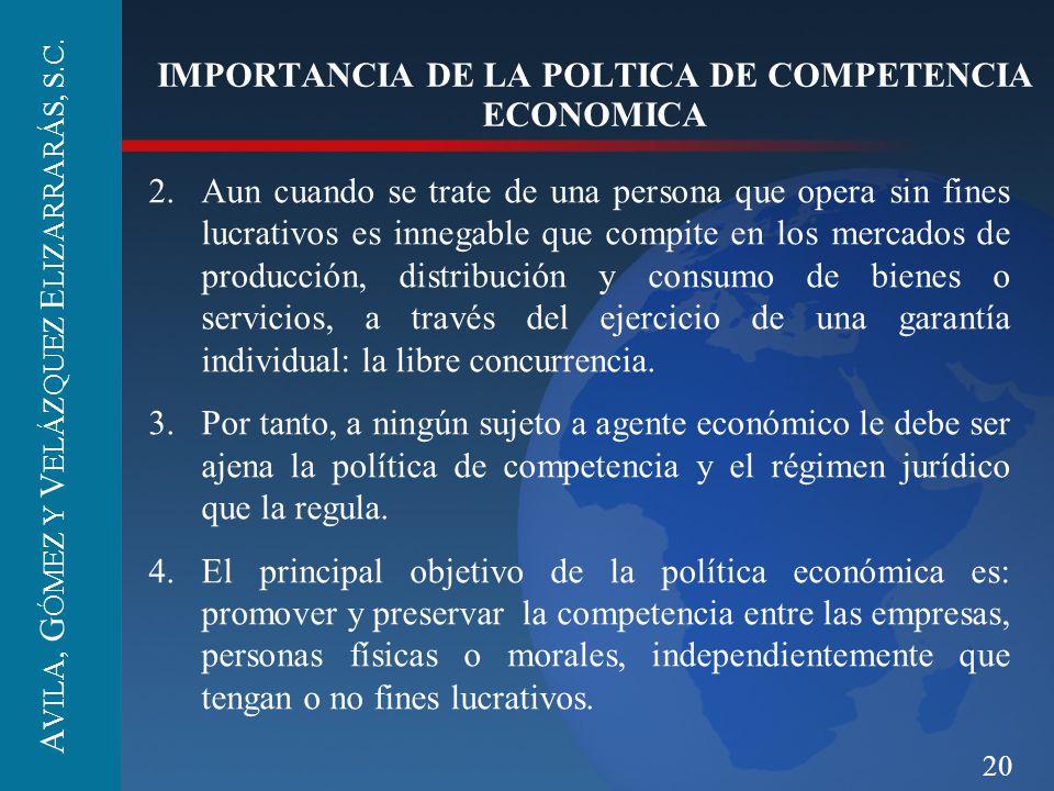 20 IMPORTANCIA DE LA POLTICA DE COMPETENCIA ECONOMICA 2.Aun cuando se trate de una persona que opera sin fines lucrativos es innegable que compite en