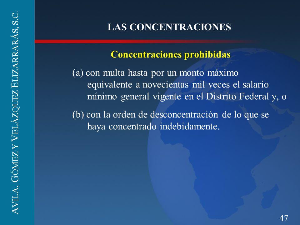 47 LAS CONCENTRACIONES Concentraciones prohibidas (a) con multa hasta por un monto máximo equivalente a novecientas mil veces el salario mínimo genera