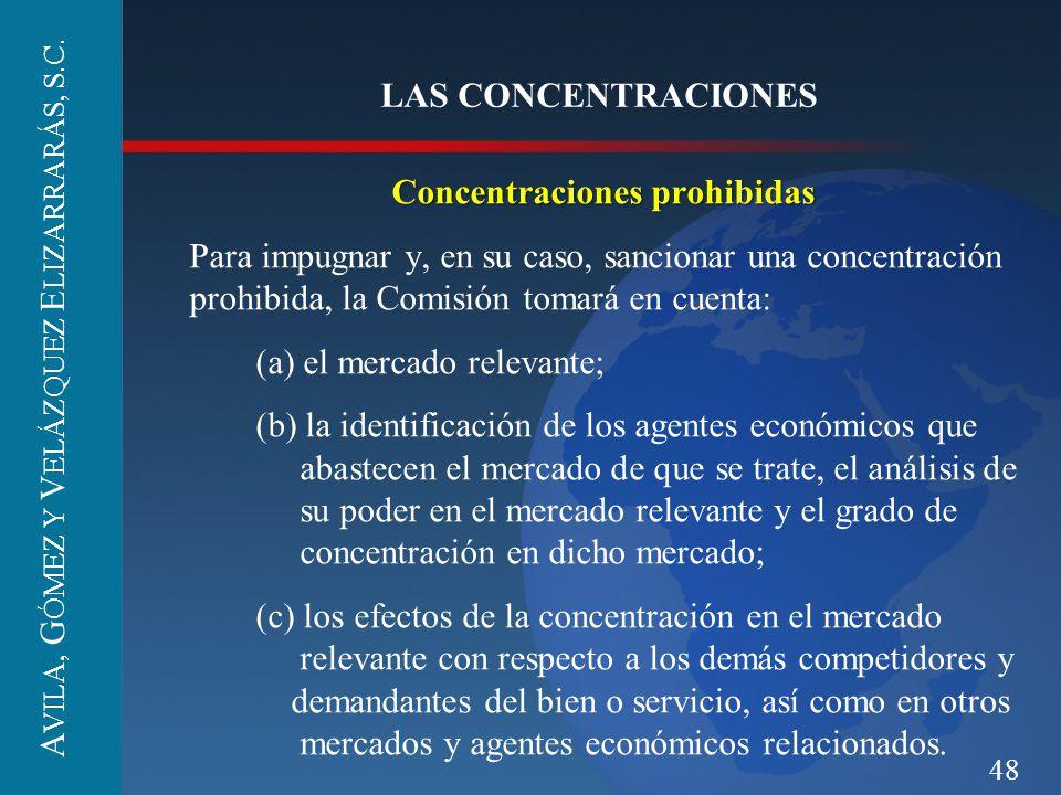 48 LAS CONCENTRACIONES Concentraciones prohibidas Para impugnar y, en su caso, sancionar una concentración prohibida, la Comisión tomará en cuenta: (a