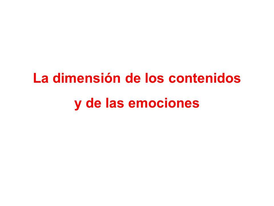 La dimensión de los contenidos y de las emociones