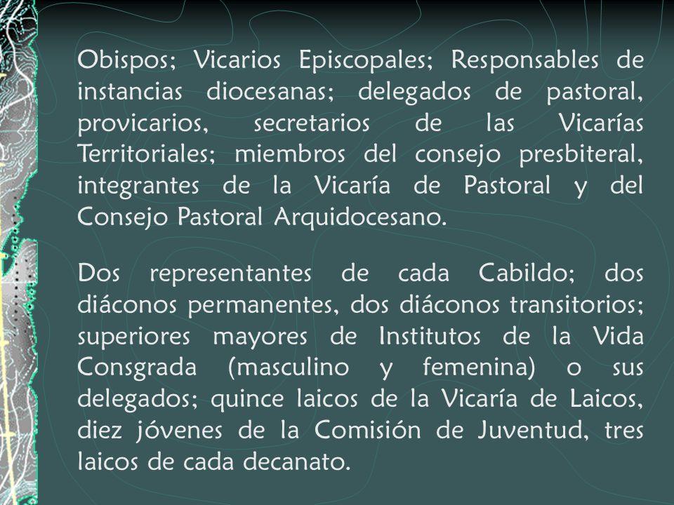 Obispos; Vicarios Episcopales; Responsables de instancias diocesanas; delegados de pastoral, provicarios, secretarios de las Vicarías Territoriales; miembros del consejo presbiteral, integrantes de la Vicaría de Pastoral y del Consejo Pastoral Arquidocesano.
