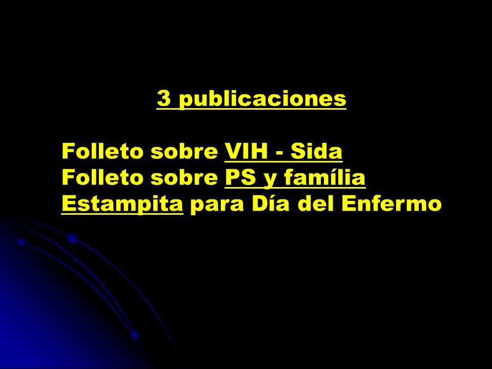 3 publicaciones Folleto sobre VIH - Sida Folleto sobre PS y família Estampita para Día del Enfermo
