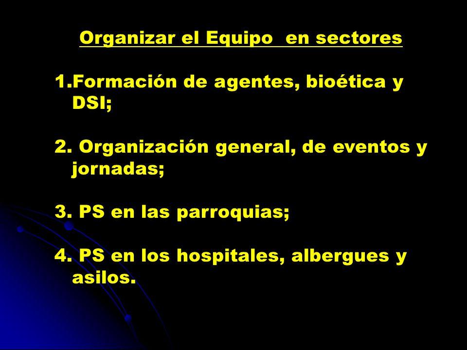 Organizar el Equipo en sectores 1.Formación de agentes, bioética y DSI; 2.