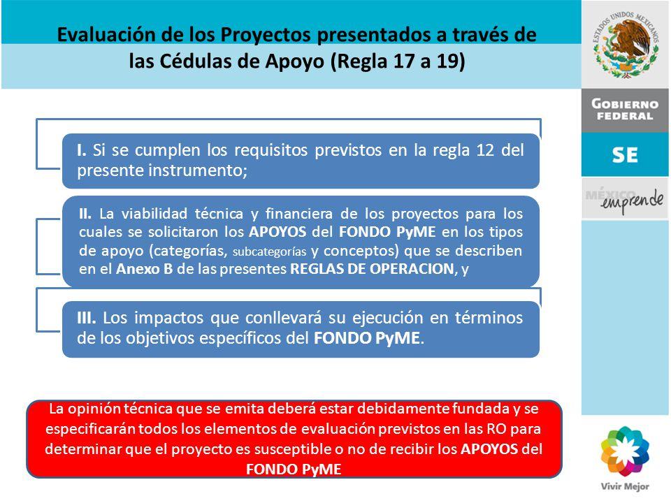 Evaluación de los Proyectos presentados a través de las Cédulas de Apoyo (Regla 17 a 19) I. Si se cumplen los requisitos previstos en la regla 12 del