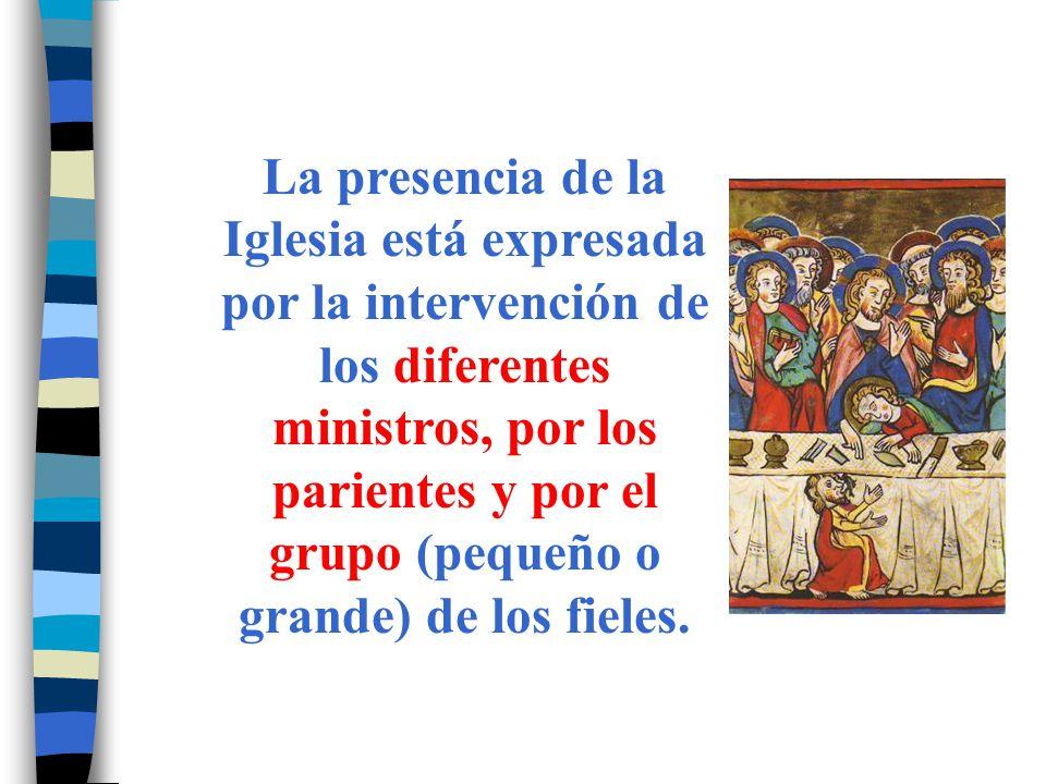 La presencia de la Iglesia está expresada por la intervención de los diferentes ministros, por los parientes y por el grupo (pequeño o grande) de los