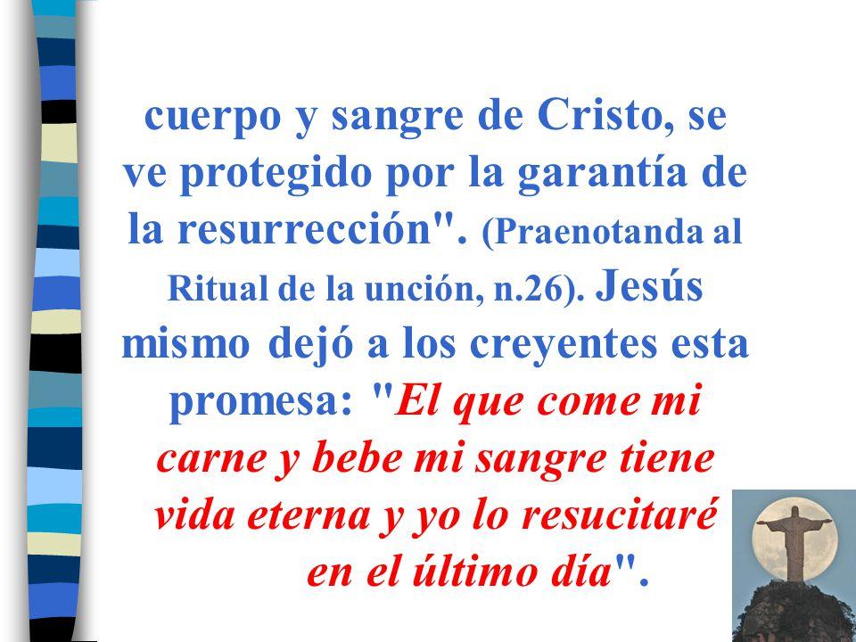 El efecto de la eucaristía es total, afecta al cuerpo y al espíritu.