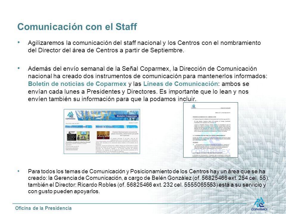 Comunicación con el Staff Agilizaremos la comunicación del staff nacional y los Centros con el nombramiento del Director del área de Centros a partir de Septiembre.