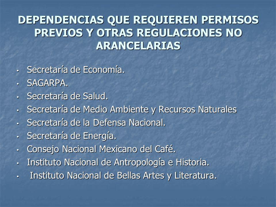 DEPENDENCIAS QUE REQUIEREN PERMISOS PREVIOS Y OTRAS REGULACIONES NO ARANCELARIAS Secretaría de Economía.