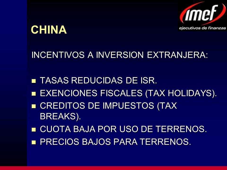 CHINA INCENTIVOS A INVERSION EXTRANJERA: TASAS REDUCIDAS DE ISR.
