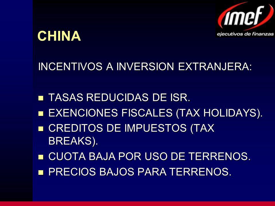 CHINA INCENTIVOS A INVERSION EXTRANJERA: TASAS REDUCIDAS DE ISR. TASAS REDUCIDAS DE ISR. EXENCIONES FISCALES (TAX HOLIDAYS). EXENCIONES FISCALES (TAX