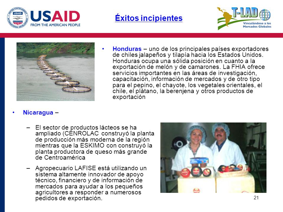 21 Honduras – uno de los principales países exportadores de chiles jalapeños y tilapía hacia los Estados Unidos. Honduras ocupa una sólida posición en