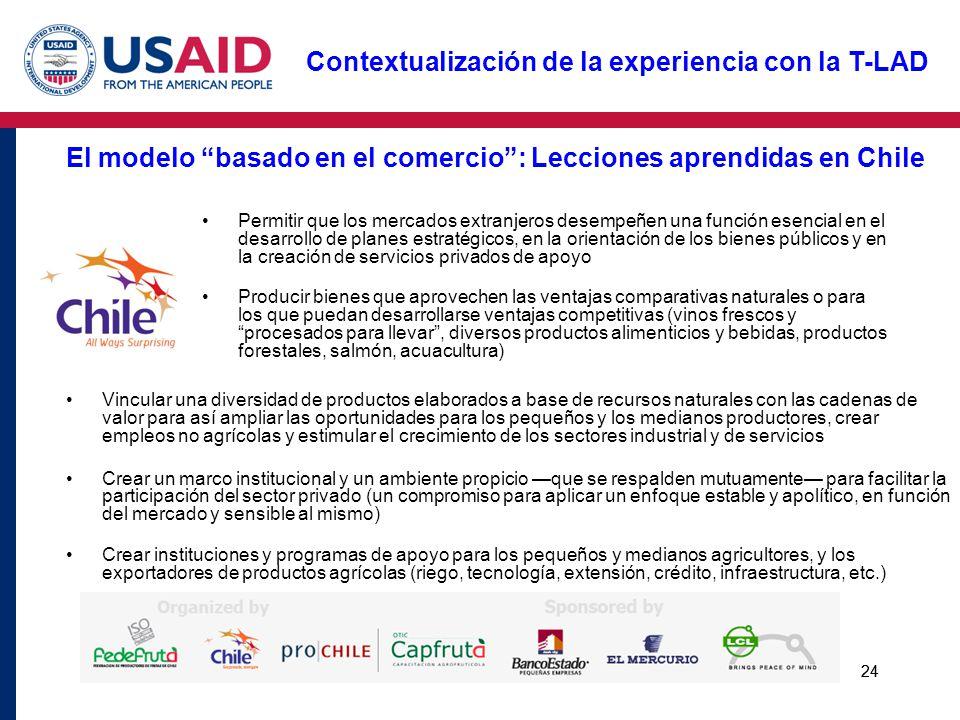 24 El modelo basado en el comercio: Lecciones aprendidas en Chile Permitir que los mercados extranjeros desempeñen una función esencial en el desarrol