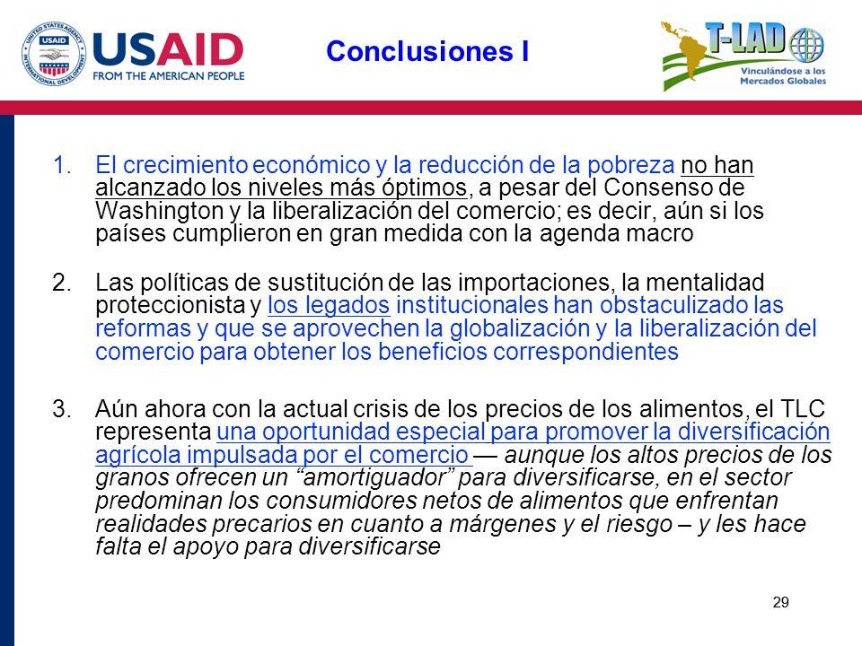 29 Conclusiones I 1.El crecimiento económico y la reducción de la pobreza no han alcanzado los niveles más óptimos, a pesar del Consenso de Washington