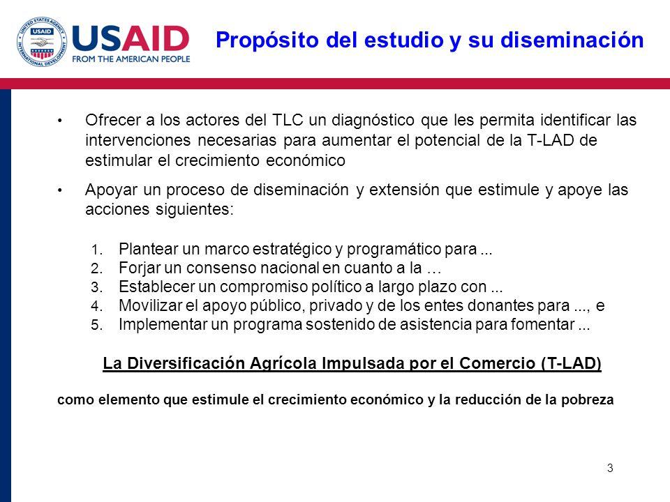 3 Propósito del estudio y su diseminación Ofrecer a los actores del TLC un diagnóstico que les permita identificar las intervenciones necesarias para