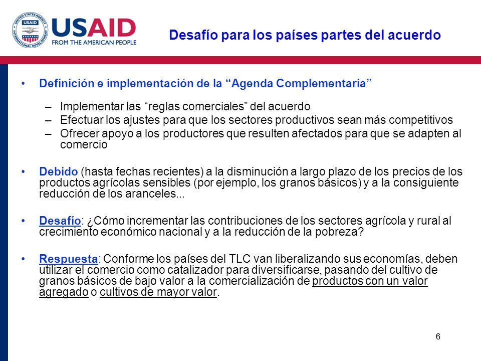 6 Desafío para los países partes del acuerdo Definición e implementación de la Agenda Complementaria –Implementar las reglas comerciales del acuerdo –