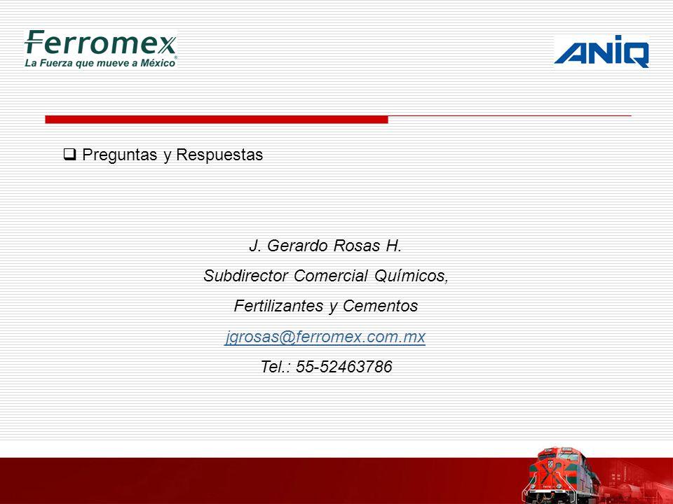 Preguntas y Respuestas J. Gerardo Rosas H. Subdirector Comercial Químicos, Fertilizantes y Cementos jgrosas@ferromex.com.mx Tel.: 55-52463786