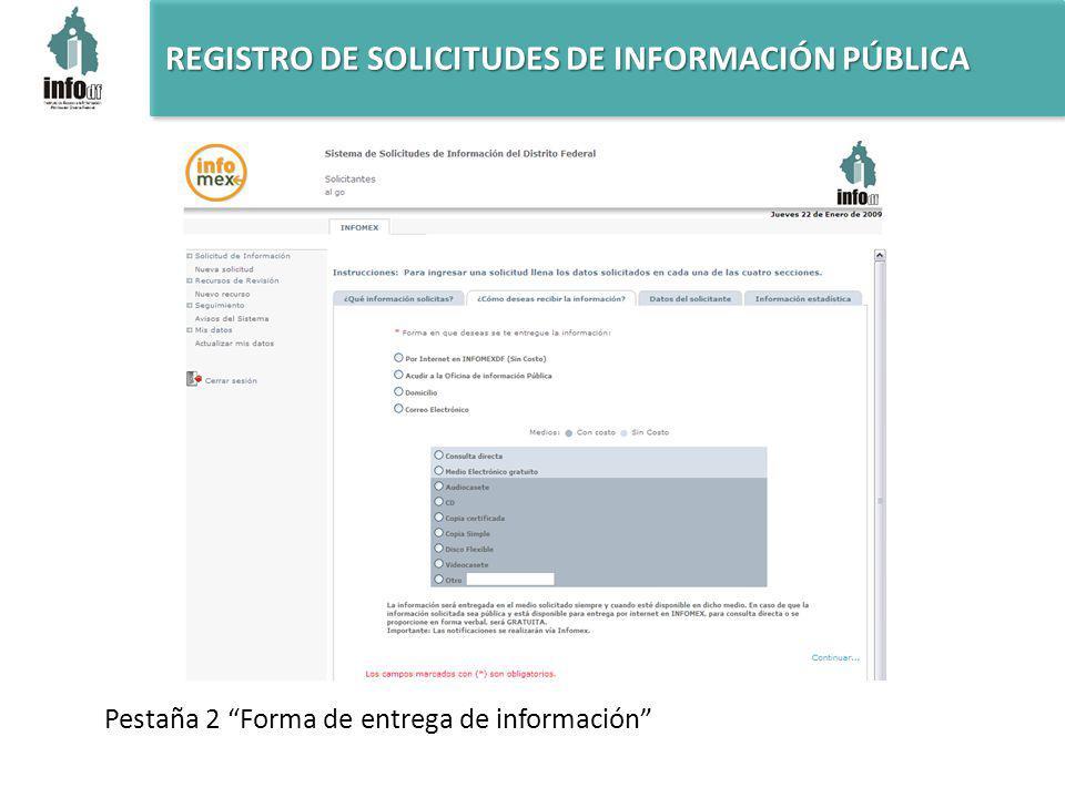 REGISTRO DE SOLICITUDES DE INFORMACIÓN PÚBLICA Pestaña 2 Forma de entrega de información