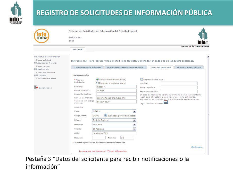 REGISTRO DE SOLICITUDES DE INFORMACIÓN PÚBLICA Pestaña 3 Datos del solicitante para recibir notificaciones o la información