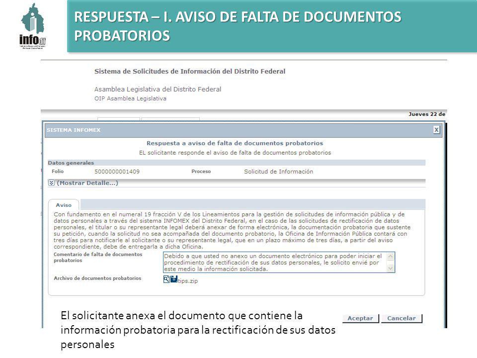 El solicitante anexa el documento que contiene la información probatoria para la rectificación de sus datos personales