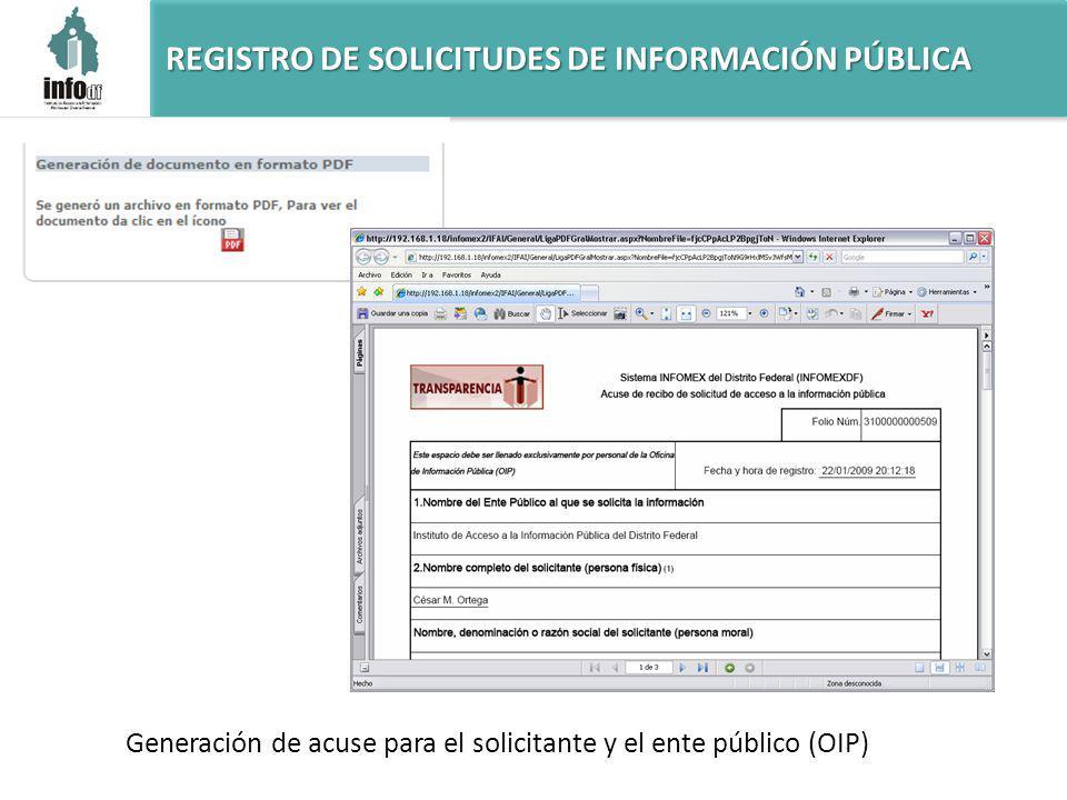 REGISTRO DE SOLICITUDES DE INFORMACIÓN PÚBLICA Generación de acuse para el solicitante y el ente público (OIP)