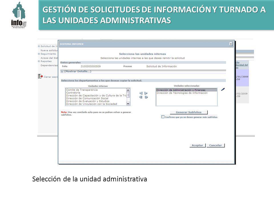 GESTIÓN DE SOLICITUDES DE INFORMACIÓN Y TURNADO A LAS UNIDADES ADMINISTRATIVAS Selección de la unidad administrativa