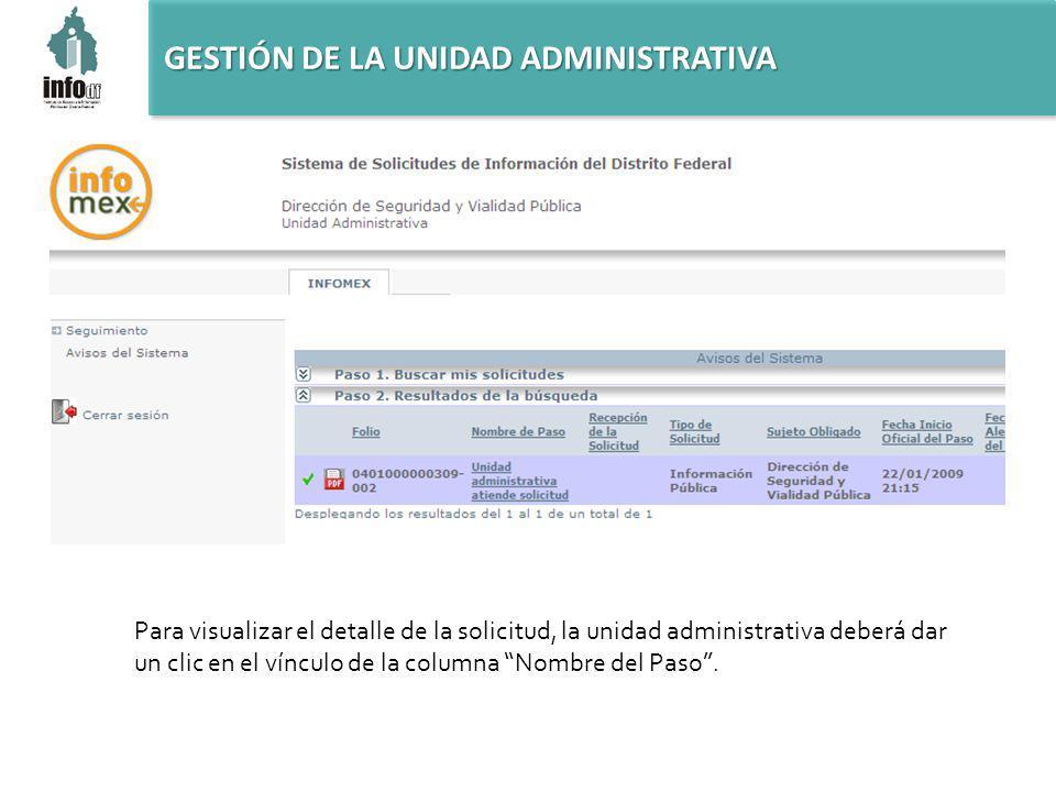 Para visualizar el detalle de la solicitud, la unidad administrativa deberá dar un clic en el vínculo de la columna Nombre del Paso.
