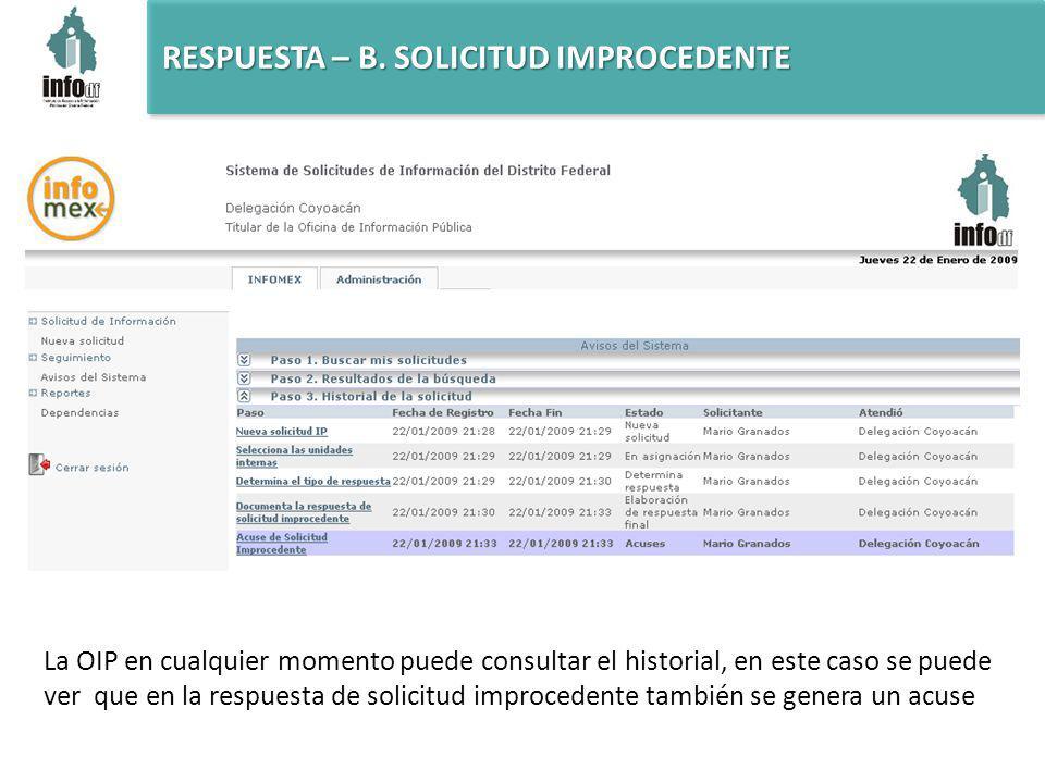La OIP en cualquier momento puede consultar el historial, en este caso se puede ver que en la respuesta de solicitud improcedente también se genera un acuse
