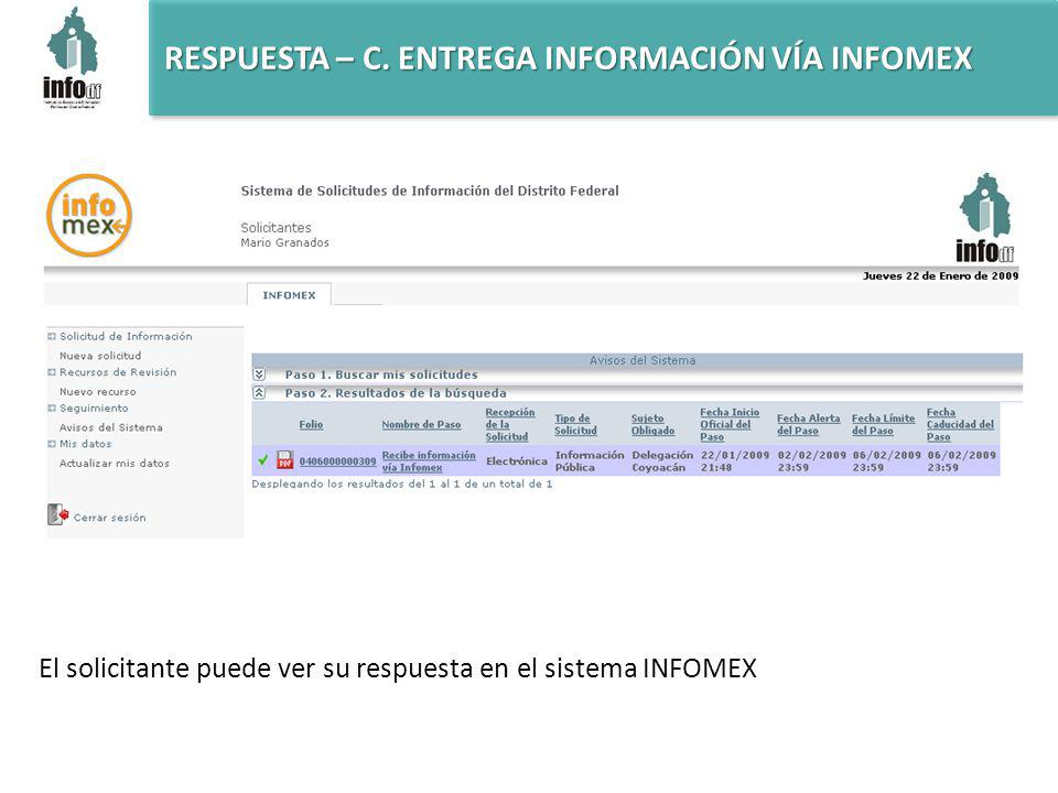 El solicitante puede ver su respuesta en el sistema INFOMEX