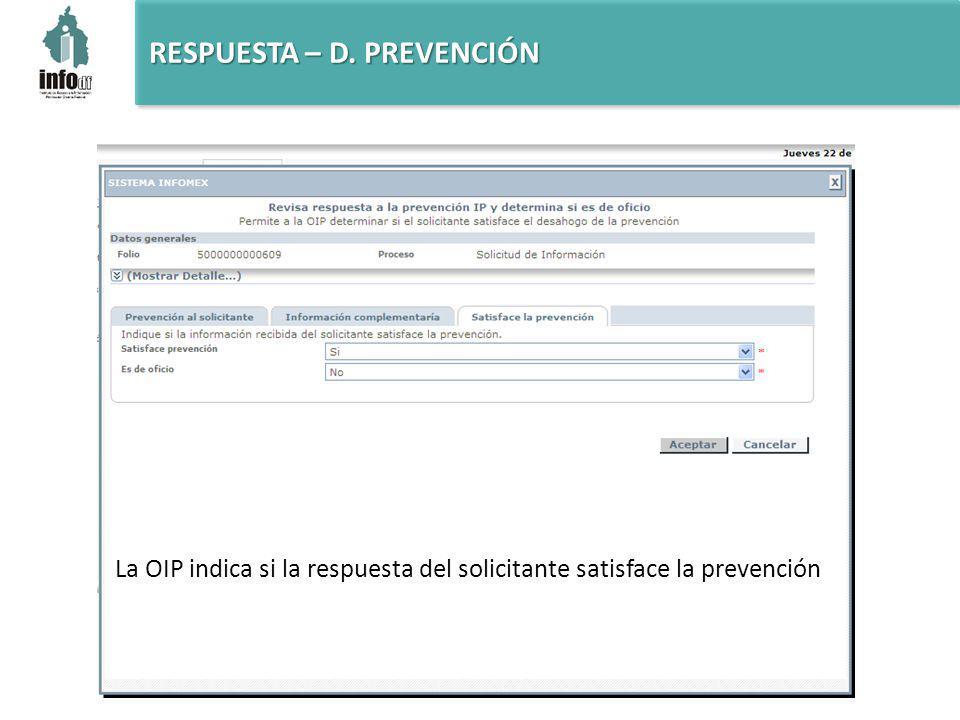 La OIP indica si la respuesta del solicitante satisface la prevención