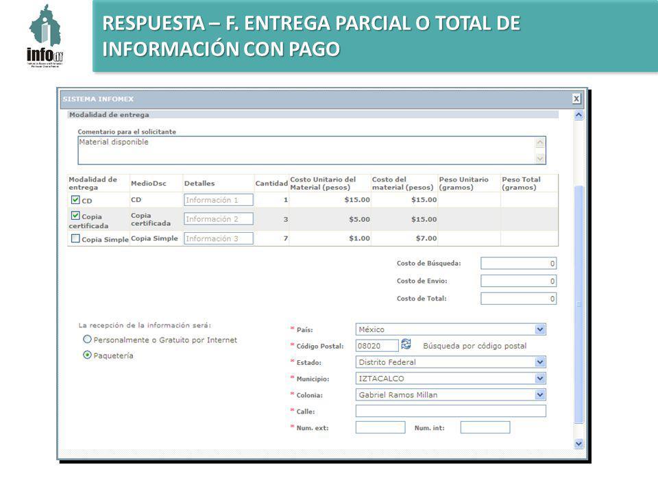 RESPUESTA – F. ENTREGA PARCIAL O TOTAL DE INFORMACIÓN CON PAGO