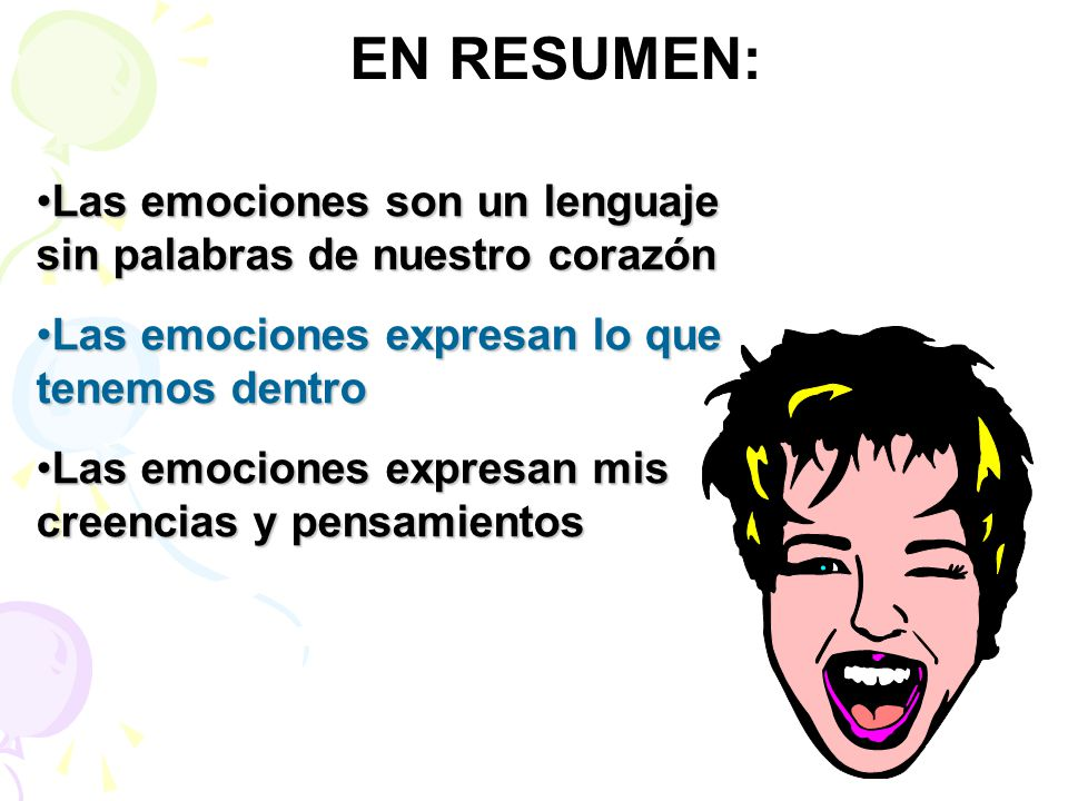 EN RESUMEN: Las emociones son un lenguaje sin palabras de nuestro corazónLas emociones son un lenguaje sin palabras de nuestro corazón Las emociones e