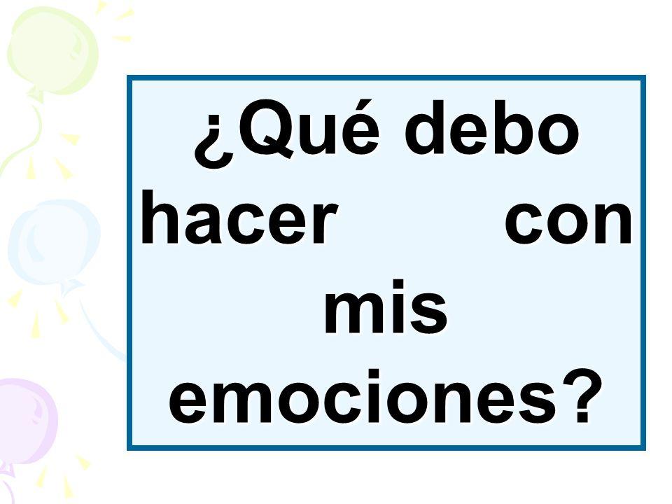 ¿Qué debo hacer con mis emociones?