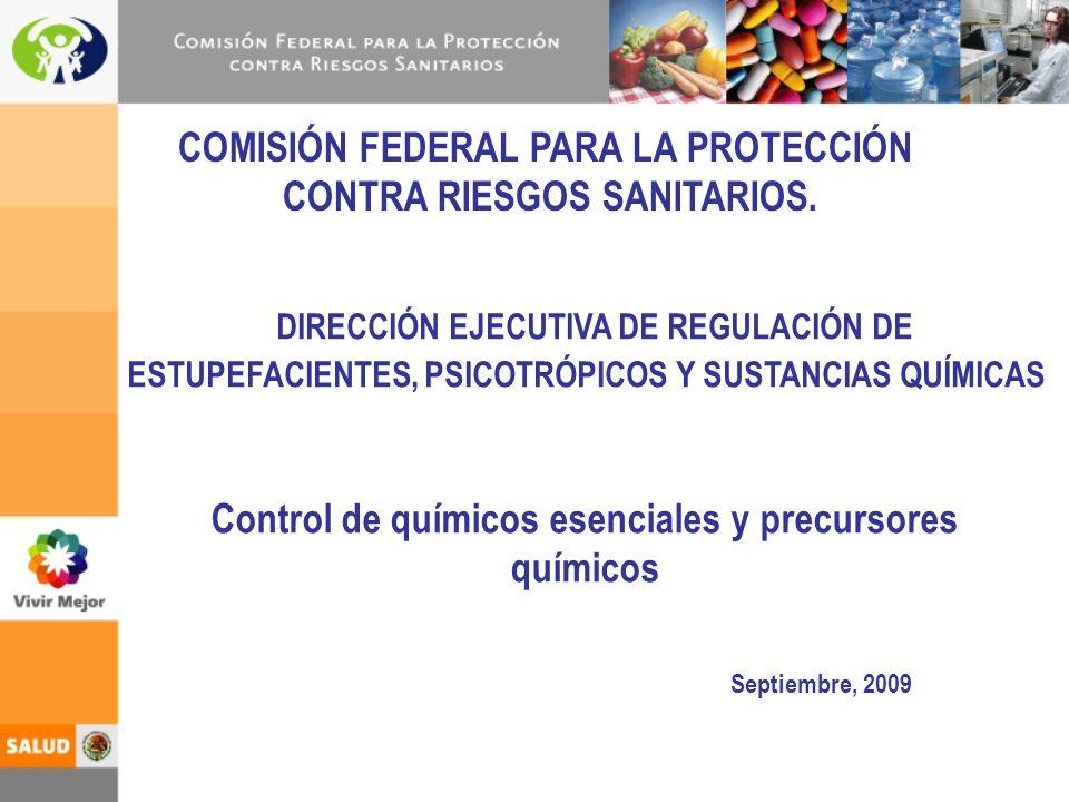 DIRECCIÓN EJECUTIVA DE REGULACIÓN DE ESTUPEFACIENTES, PSICOTRÓPICOS Y SUSTANCIAS QUÍMICAS COMISIÓN FEDERAL PARA LA PROTECCIÓN CONTRA RIESGOS SANITARIO