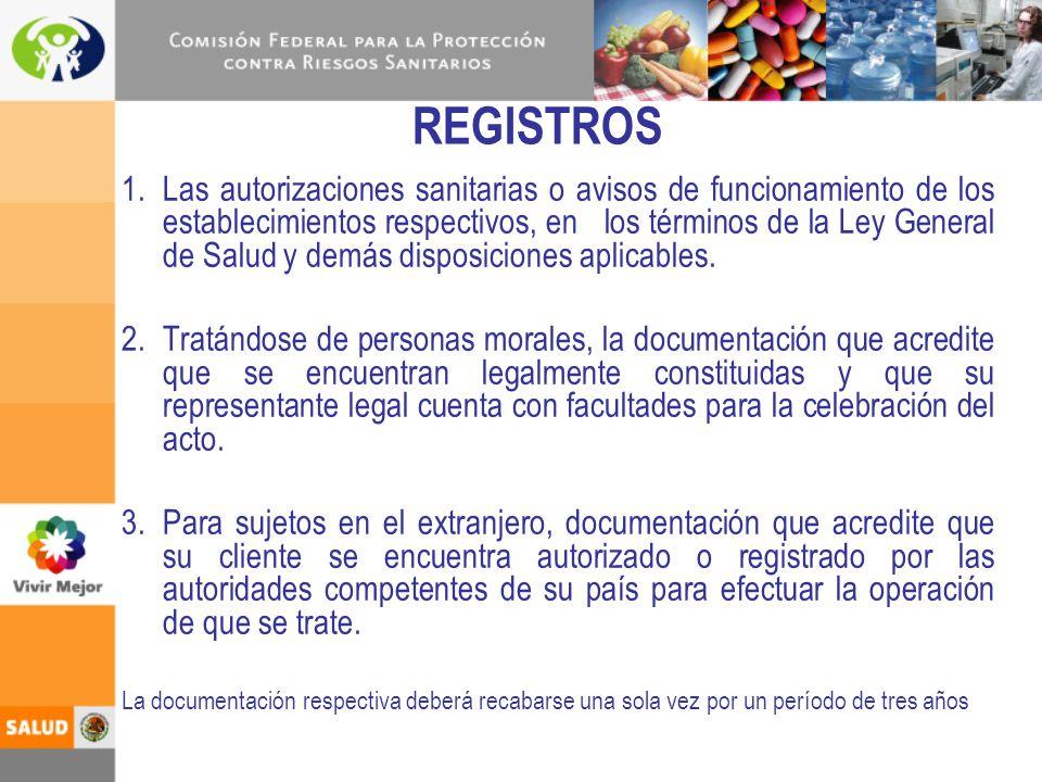 REGISTROS 1.Las autorizaciones sanitarias o avisos de funcionamiento de los establecimientos respectivos, en los términos de la Ley General de Salud y