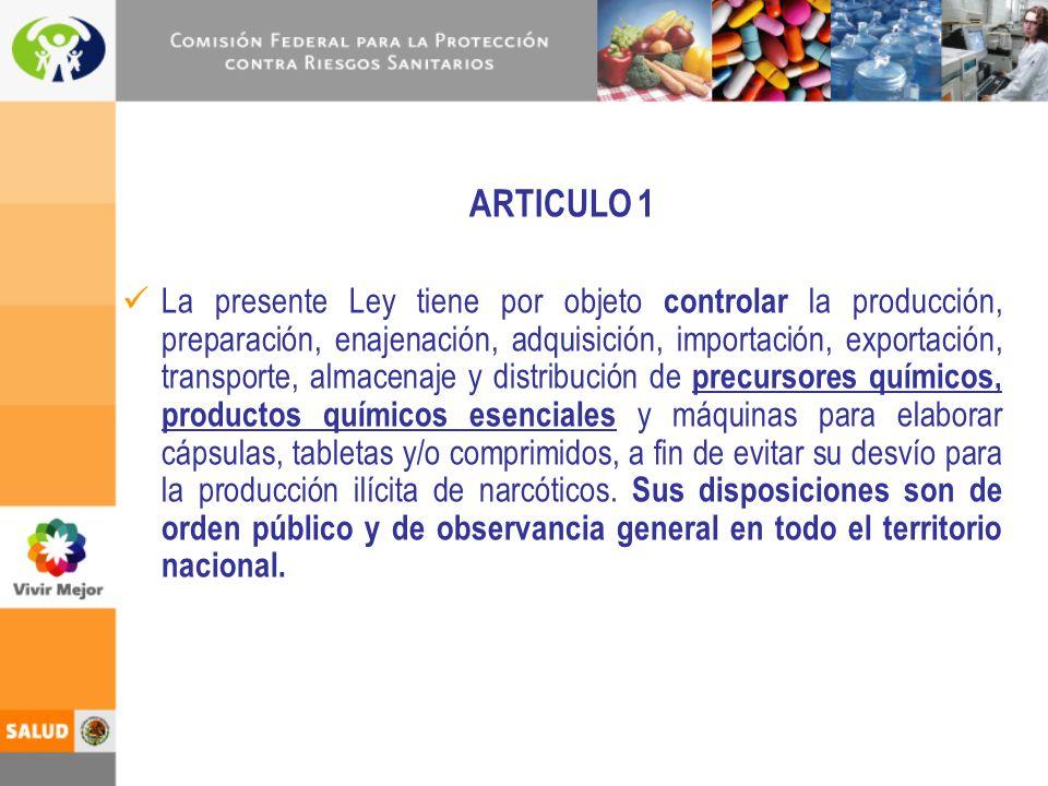 ARTICULO 1 La presente Ley tiene por objeto controlar la producción, preparación, enajenación, adquisición, importación, exportación, transporte, alma