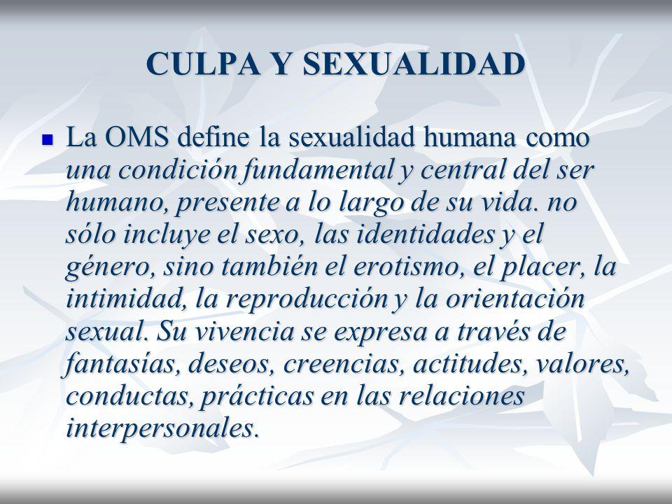 CULPA Y SEXUALIDAD Y AFECTO Otra necesidad del ser humano es el afecto Otra necesidad del ser humano es el afecto El afecto, el amor y la sexualidad son necesidades elementales y son pilares de la relación humana.
