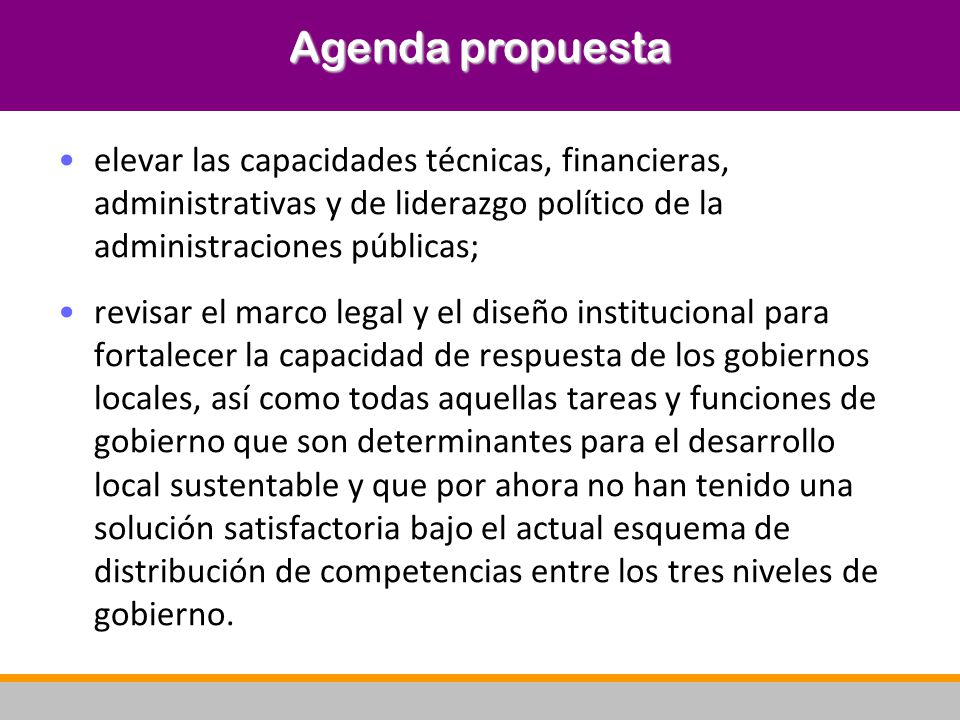 Agenda propuesta elevar las capacidades técnicas, financieras, administrativas y de liderazgo político de la administraciones públicas; revisar el mar