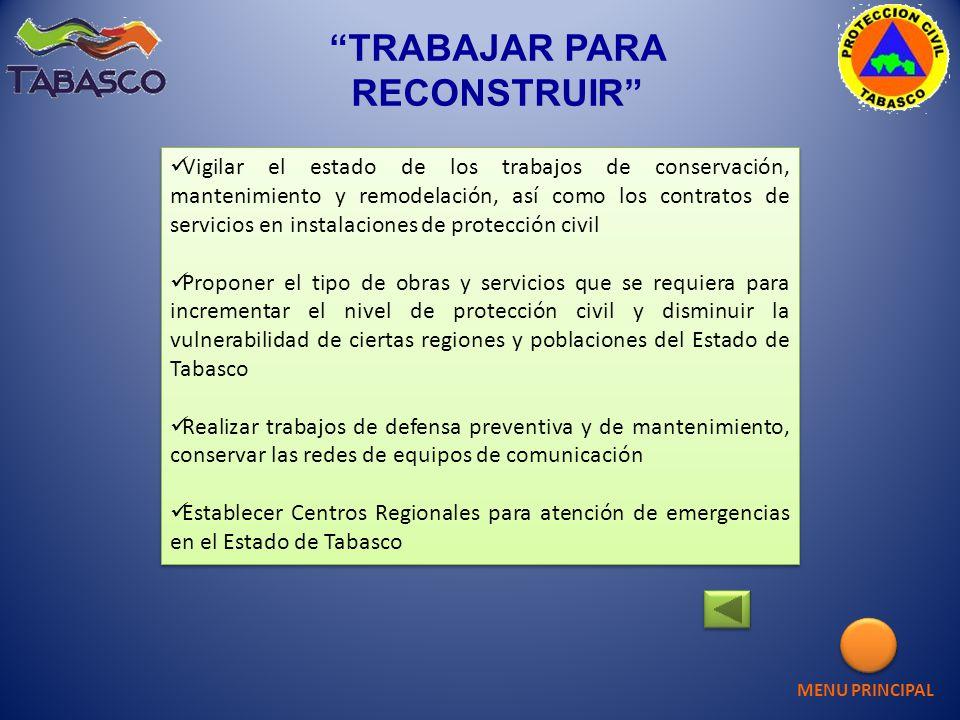 TRABAJAR PARA RECONSTRUIR Vigilar el estado de los trabajos de conservación, mantenimiento y remodelación, así como los contratos de servicios en inst