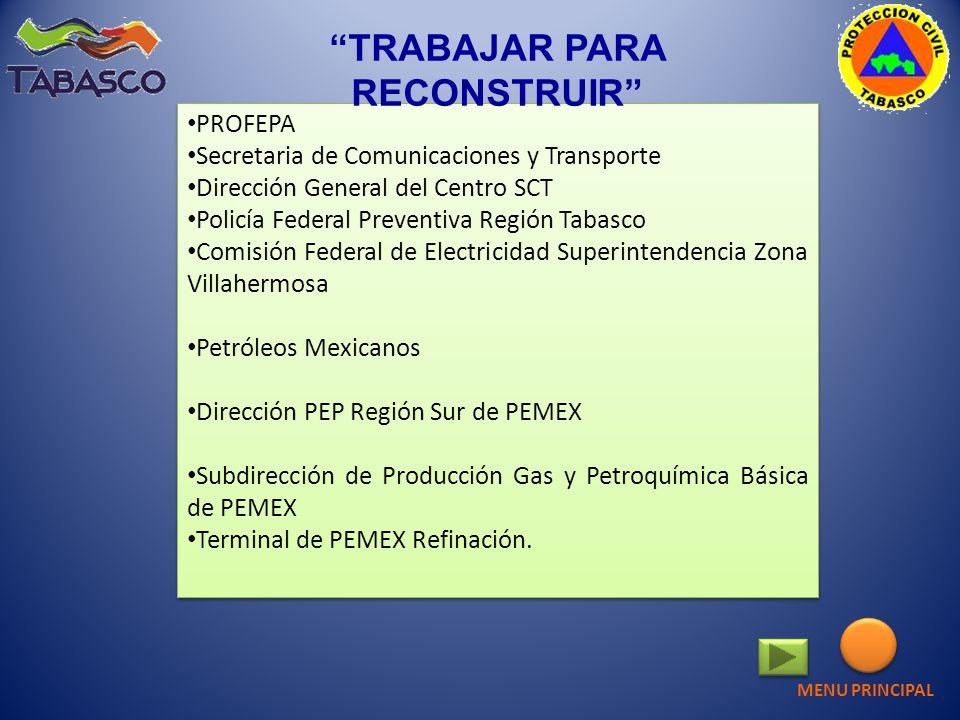 PROFEPA Secretaria de Comunicaciones y Transporte Dirección General del Centro SCT Policía Federal Preventiva Región Tabasco Comisión Federal de Elect