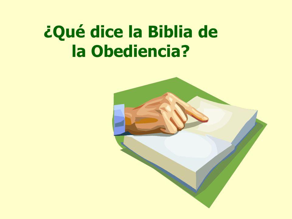¿Qué dice la Biblia de la Obediencia?